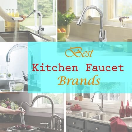 top kitchen faucet brands what are the best kitchen faucet brands available today 22367