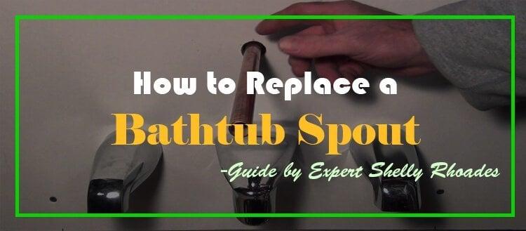 Replacing a Bathtub Spout